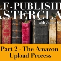 PDF Notes - Self-Publishing Masterclass Part 2 - Amazon Upload Process