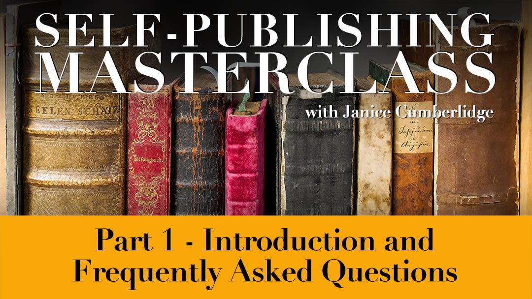 Self-Publishing Masterclass Part 1 – Intro and Frequently Asked Questions