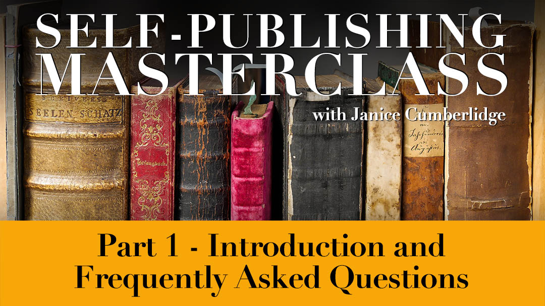 Self-Publishing Masterclass - Part 1 - Introduction and Frequently Asked Questions
