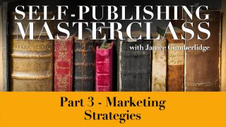 Self-Publishing Masterclass Part 3 – Marketing Strategies