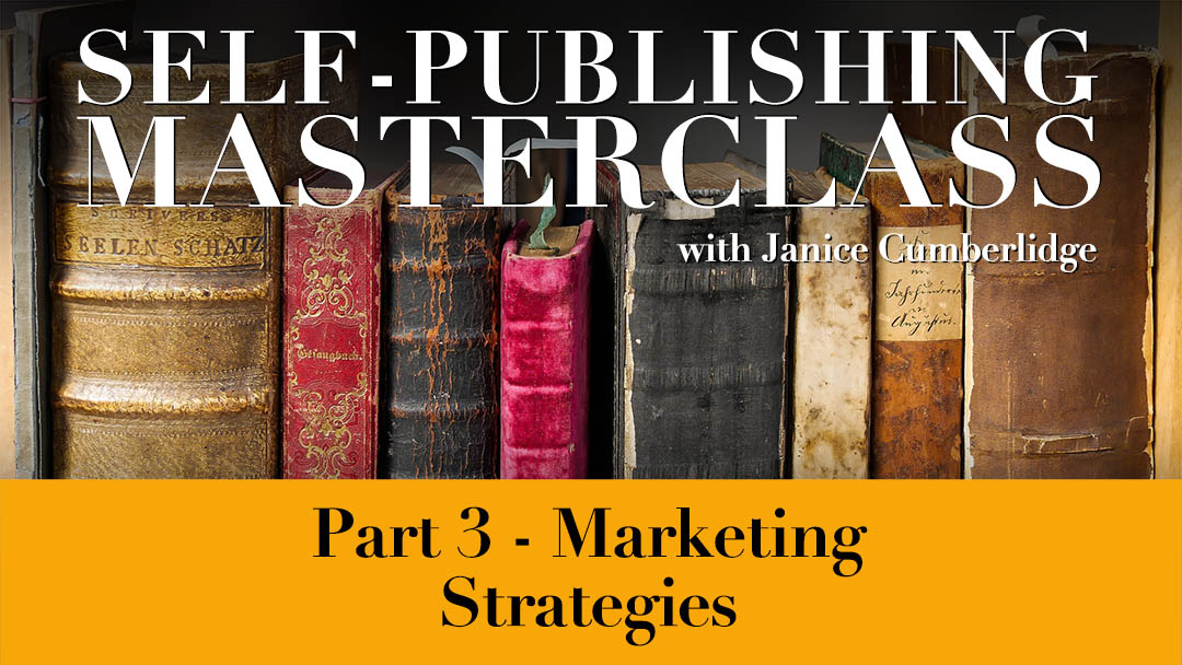 Self Publishing Masterclass - Part 3 - Marketing Strategies