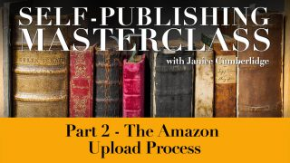 Self-Publishing Masterclass Part 2 – Amazon Kindle Upload Process