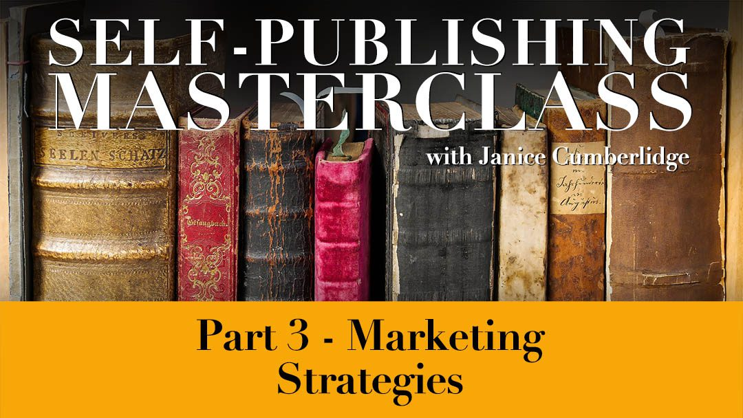 Self-Publishing Masterclass Part 3 – Marketing Strategies
